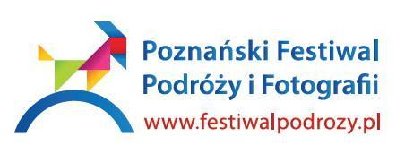 Poznański Festiwal Podróży i Fotografii  Foto: Poznański Festiwal Podróży i Fotografii