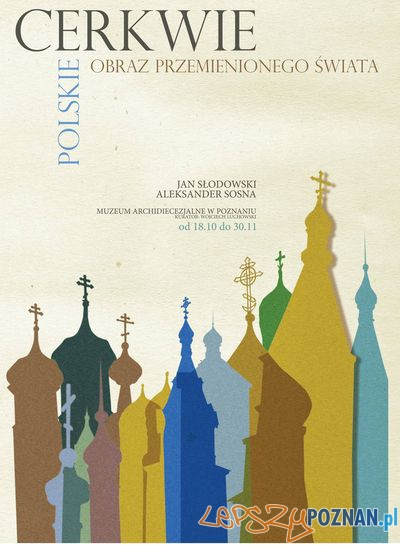 Fundacja Barak Kultury VI PDKP wystawa Cerkwie polskie obraz przemienionego świata  Foto: