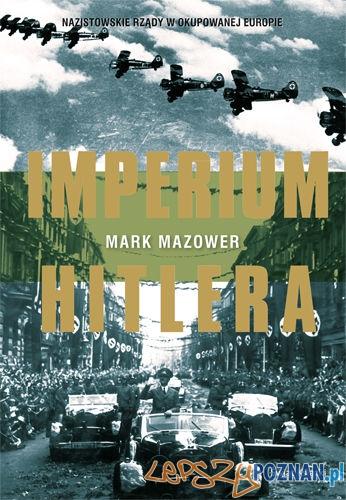 Mark Mazower - Imperium Hitlera  Foto: