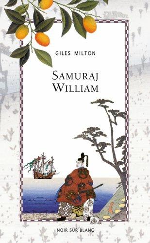 Giles Milton - Samuraj Wiliam  Foto: