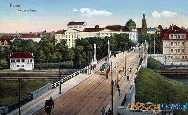 Posen Theaterbrucke - ok. 1900 roku  Foto: Posen Theaterbrucke - ok. 1900 roku