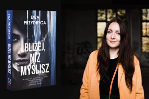 """Ewa Przydryga - """"Bliżej, niż myślisz""""  Foto: materiały prasowe"""